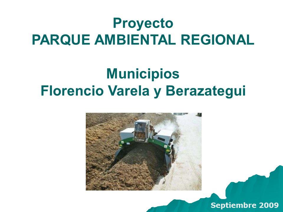 Proyecto PARQUE AMBIENTAL REGIONAL Municipios Florencio Varela y Berazategui Septiembre 2009