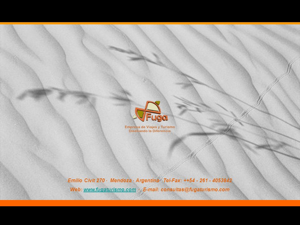 Emilio Civit 270 · Mendoza · Argentina· Tel-Fax: ++54 - 261 - 4053842 Web: www.fugaturismo.com · E-mail: consultas@fugaturismo.comwww.fugaturismo.com