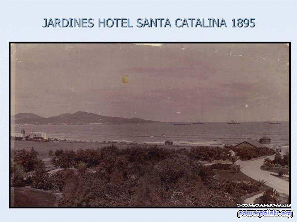 JARDINES HOTEL SANTA CATALINA 1895