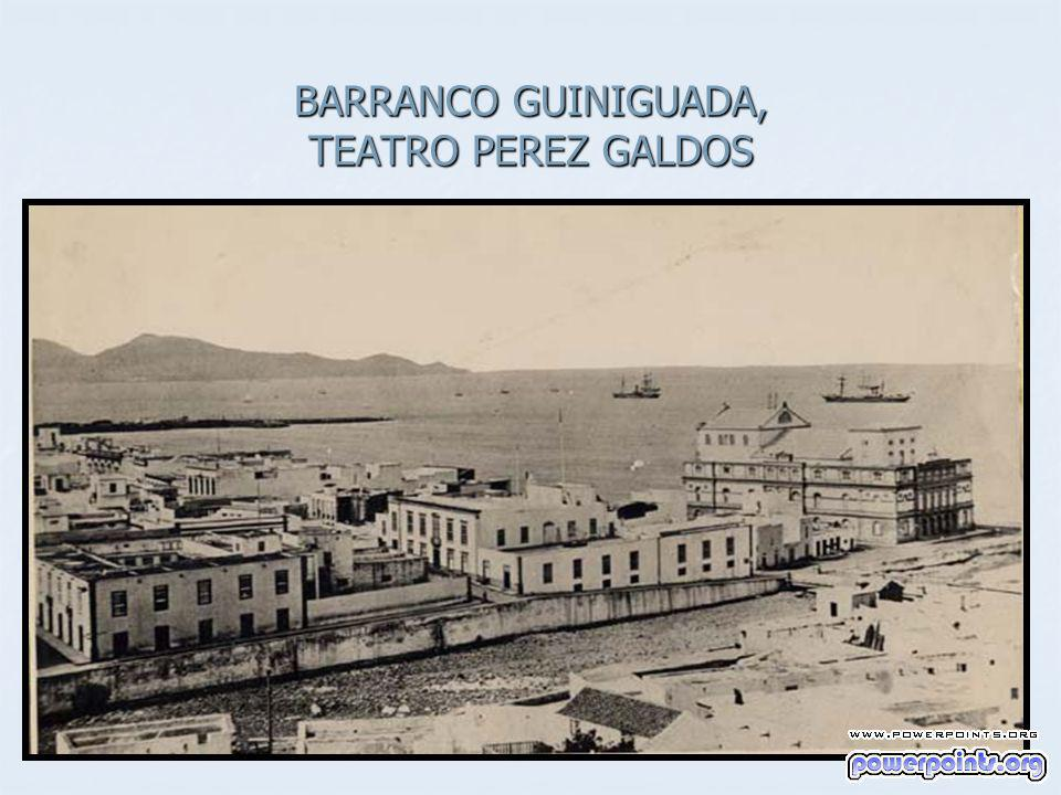 BARRANCO GUINIGUADA, TEATRO PEREZ GALDOS