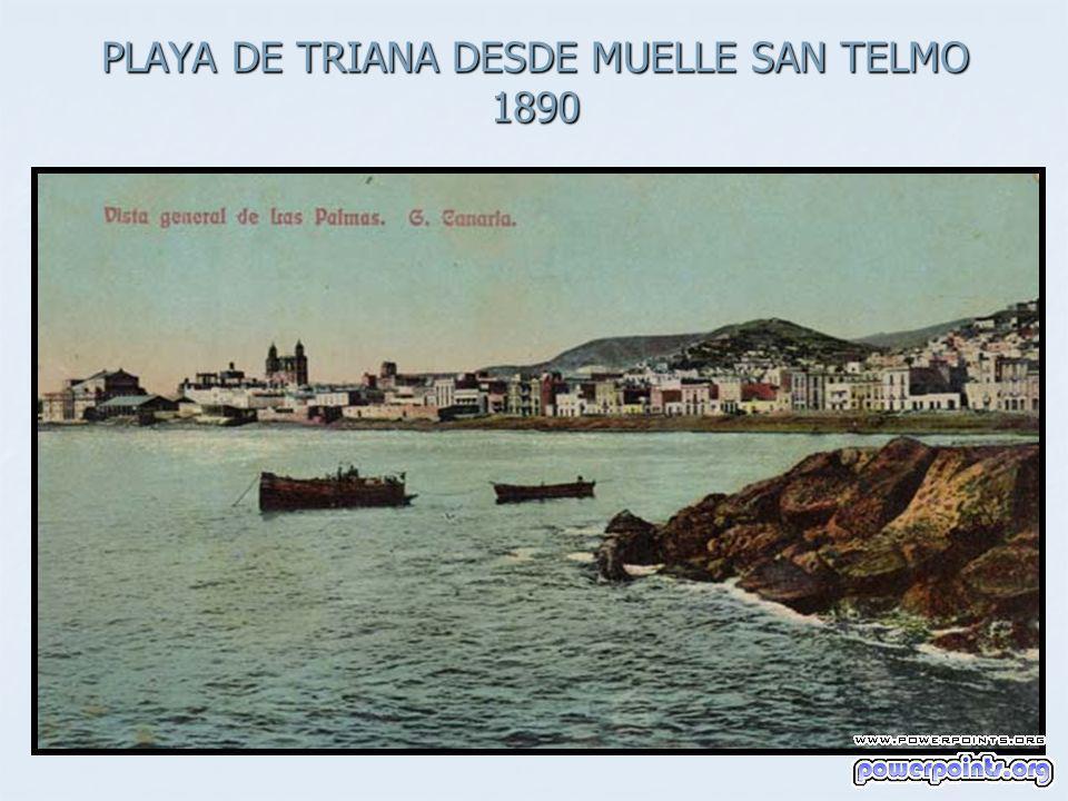 PLAYA DE TRIANA DESDE MUELLE SAN TELMO 1890