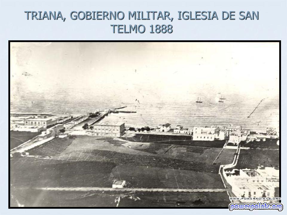 TRIANA, GOBIERNO MILITAR, IGLESIA DE SAN TELMO 1888