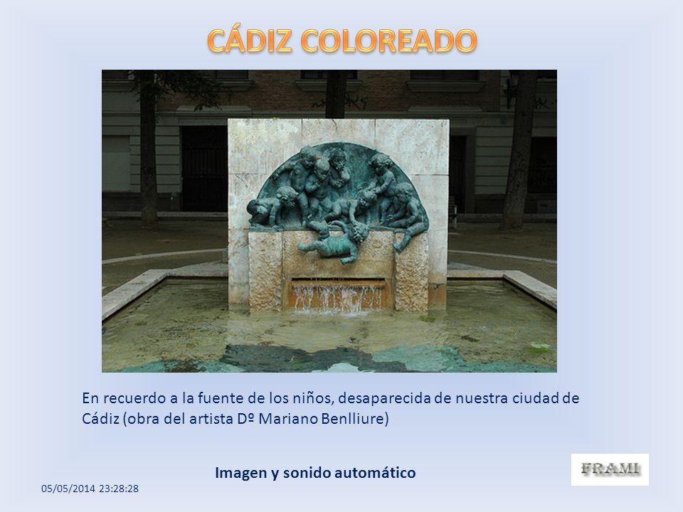 En recuerdo a la fuente de los niños, desaparecida de nuestra ciudad de Cádiz (obra del artista Dº Mariano Benlliure) 05/05/2014 23:30:10 Imagen y sonido automático