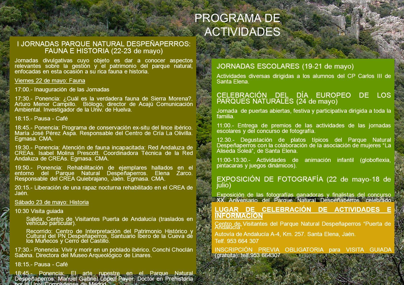 PROGRAMA DE ACTIVIDADES I JORNADAS PARQUE NATURAL DESPEÑAPERROS: FAUNA E HISTORIA (22-23 de mayo) Jornadas divulgativas cuyo objeto es dar a conocer a