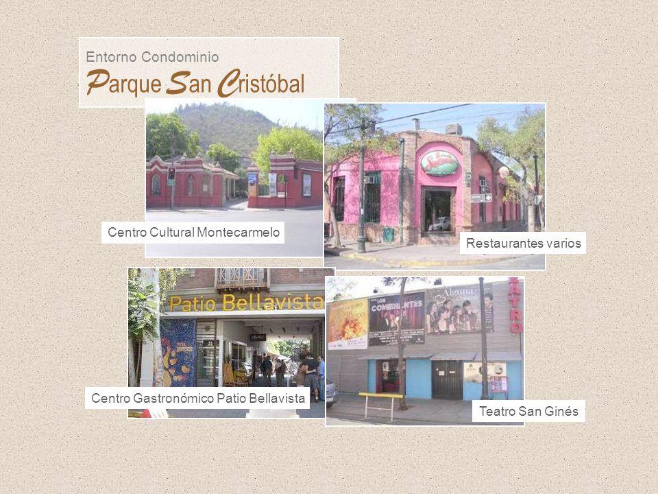 Entorno Condominio P arque S an C ristóbal Centro Cultural Montecarmelo Restaurantes varios Teatro San Ginés Centro Gastronómico Patio Bellavista