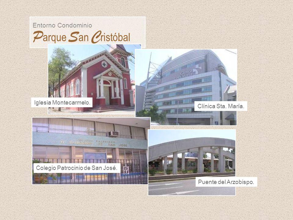Entorno Condominio P arque S an C ristóbal Iglesia Montecarmelo. Clínica Sta. María. Colegio Patrocinio de San José. Puente del Arzobispo.
