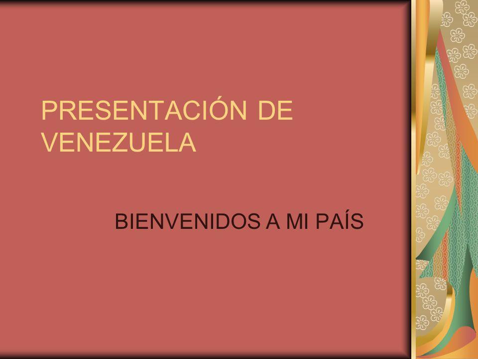 PRESENTACIÓN DE VENEZUELA BIENVENIDOS A MI PAÍS