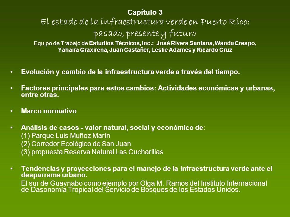 Capítulo 3 El estado de la infraestructura verde en Puerto Rico: pasado, presente y futuro Equipo de Trabajo de Estudios Técnicos, Inc.: José Rivera S