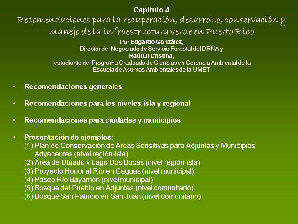 Capítulo 4 Recomendaciones para la recuperación, desarrollo, conservación y manejo de la infraestructura verde en Puerto Rico Por Edgardo González, Di