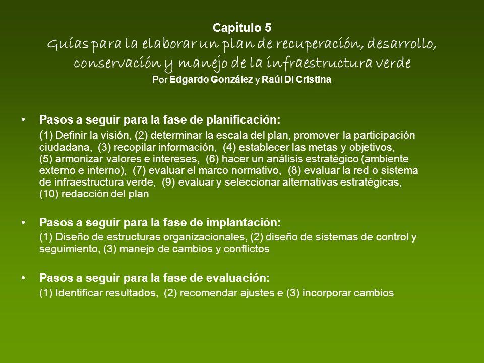 Capítulo 5 Guías para la elaborar un plan de recuperación, desarrollo, conservación y manejo de la infraestructura verde Por Edgardo González y Raúl D