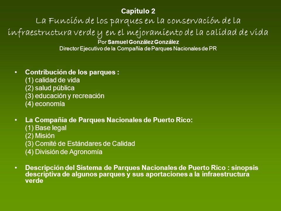 Contribución de los parques : (1) calidad de vida (2) salud pública (3) educación y recreación (4) economía La Compañía de Parques Nacionales de Puert