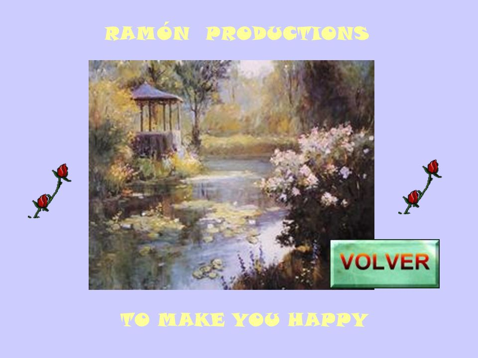 RAMÓN PRODUCTIONS TO MAKE YOU HAPPY