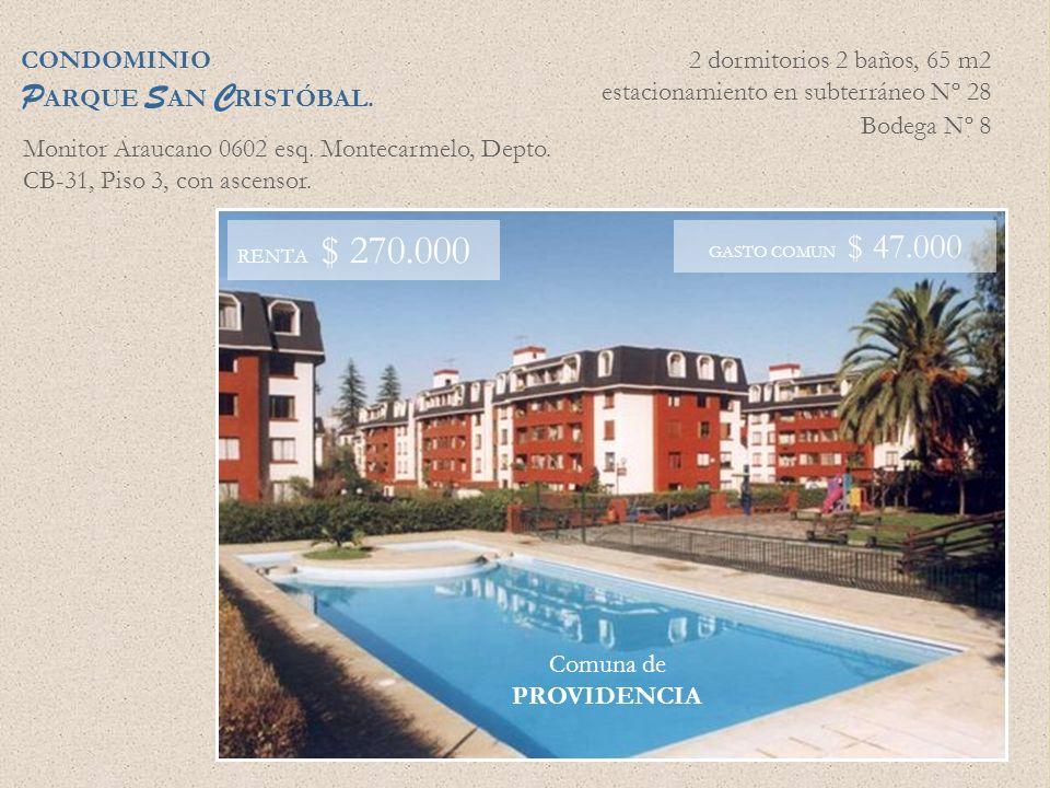 CONDOMINIO P ARQUE S AN C RISTÓBAL. Monitor Araucano 0602 esq. Montecarmelo, Depto. CB-31, Piso 3, con ascensor. 2 dormitorios 2 baños, 65 m2 estacion
