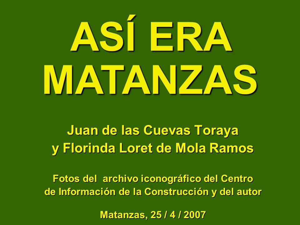 Juan de las Cuevas Toraya y Florinda Loret de Mola Ramos Fotos del archivo iconográfico del Centro de Información de la Construcción y del autor Matan