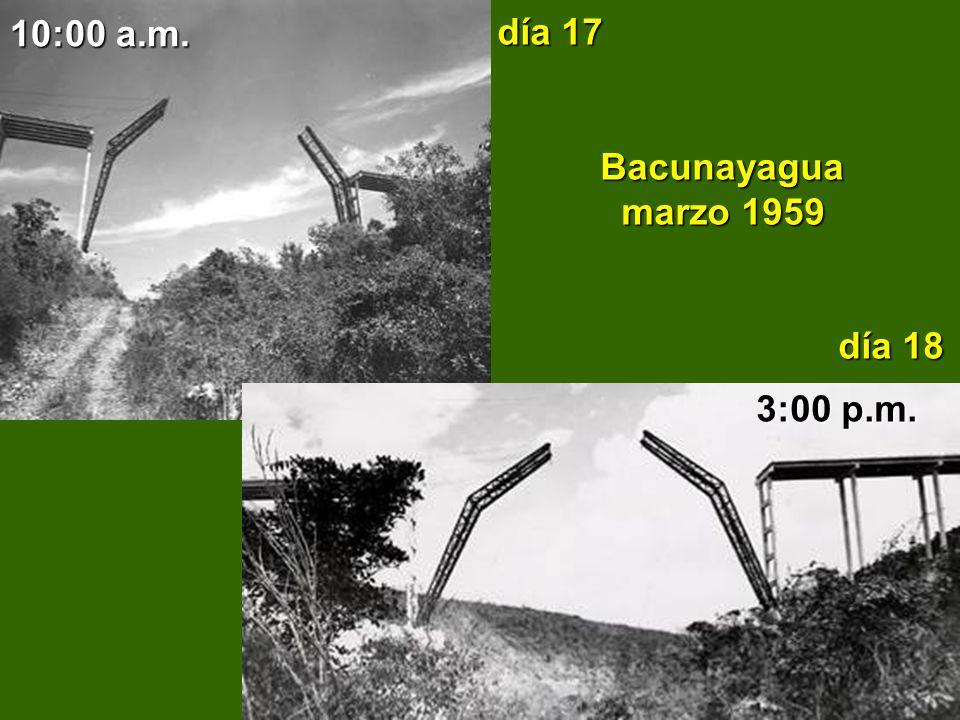 día 17 Bacunayagua marzo 1959 día 18 10:00 a.m. 3:00 p.m.