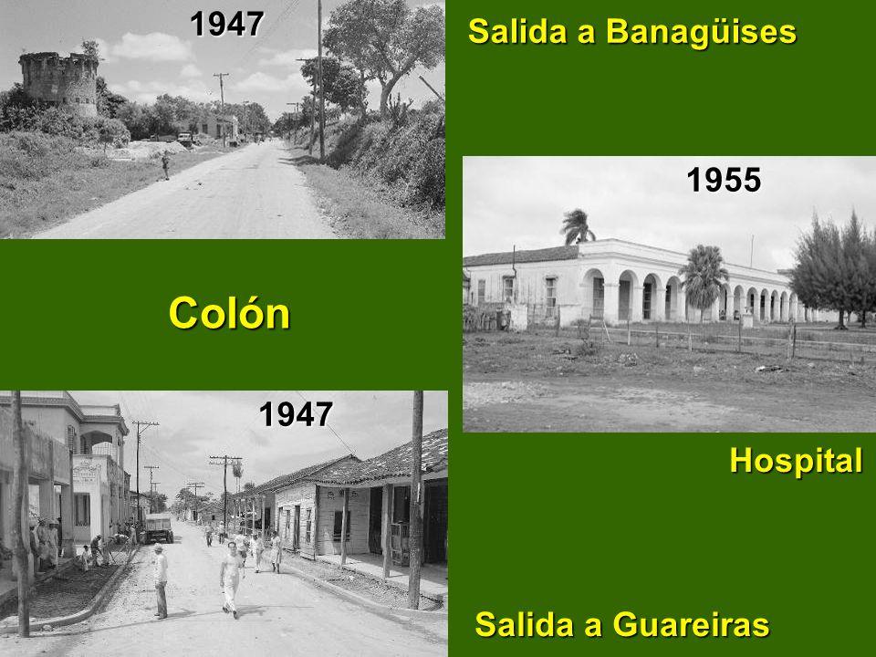 Colón Hospital Salida a Guareiras Hospital Salida a Guareiras Salida a Banagüises Colón19471955 1947