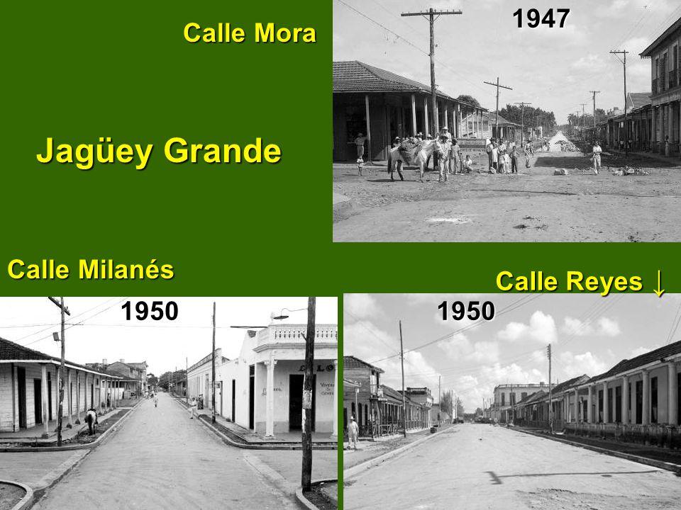 Calle Mora Jagüey Grande Calle Milanés Calle Mora Jagüey Grande Calle Milanés Calle Reyes Calle Reyes 194719501950