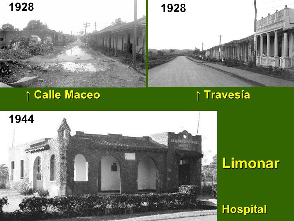 Calle Maceo Travesía Calle Maceo Travesía19281928 Limonar Hospital Limonar Hospital 1944
