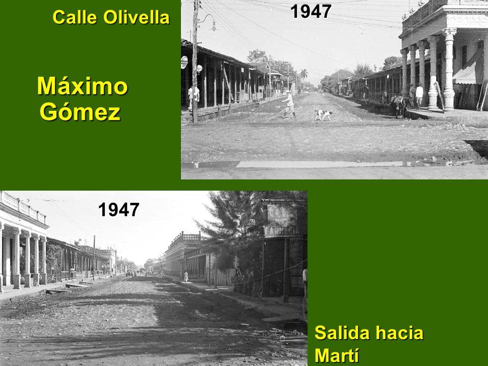 Calle Olivella Máximo Gómez Calle Olivella Máximo Gómez19471947 Salida hacia Martí