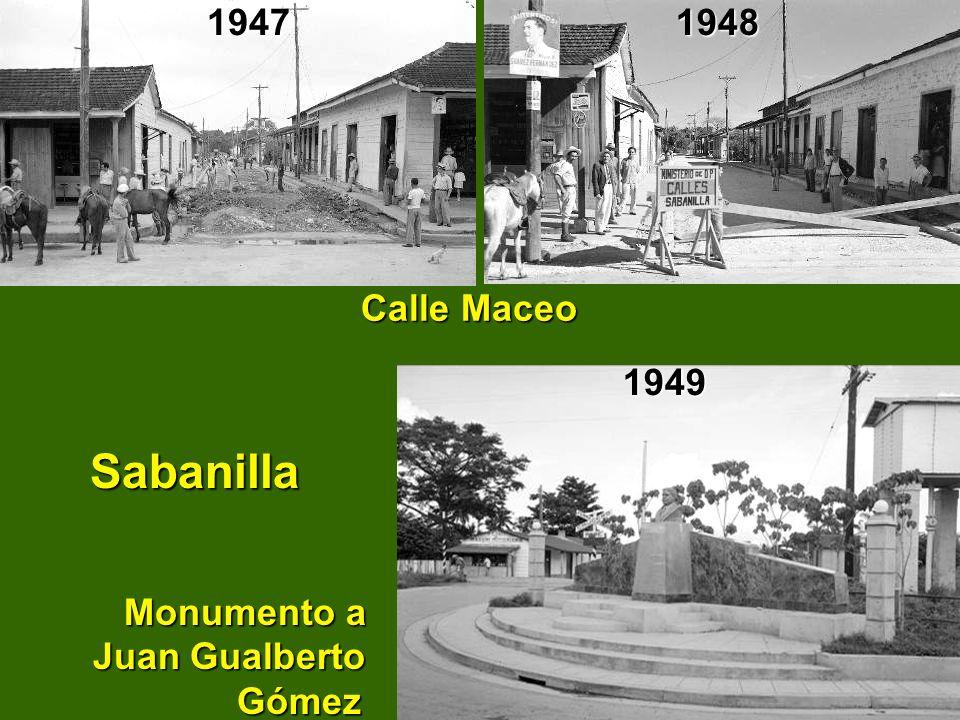 Sabanilla Monumento a Juan Gualberto Gómez Sabanilla Monumento a Juan Gualberto Gómez Calle Maceo Calle Maceo194719491948