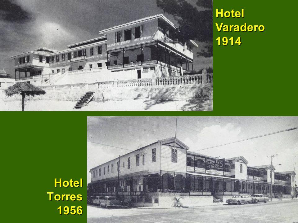 Hotel Torres 1956 Hotel Varadero 1914