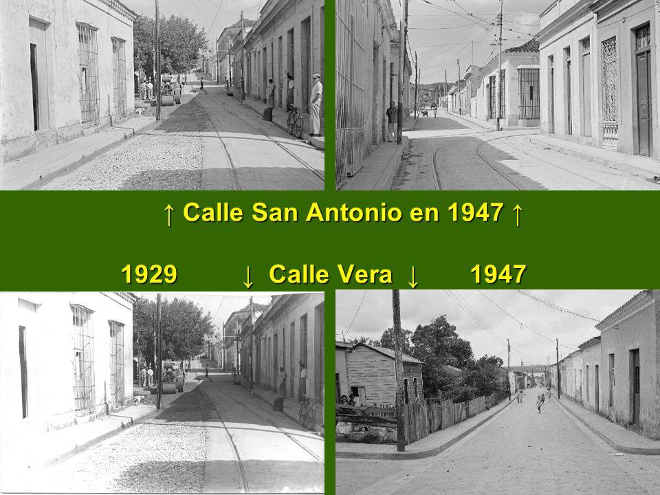 Calle San Antonio en 1947 1929 Calle Vera 1947 Calle San Antonio en 1947 1929 Calle Vera 1947