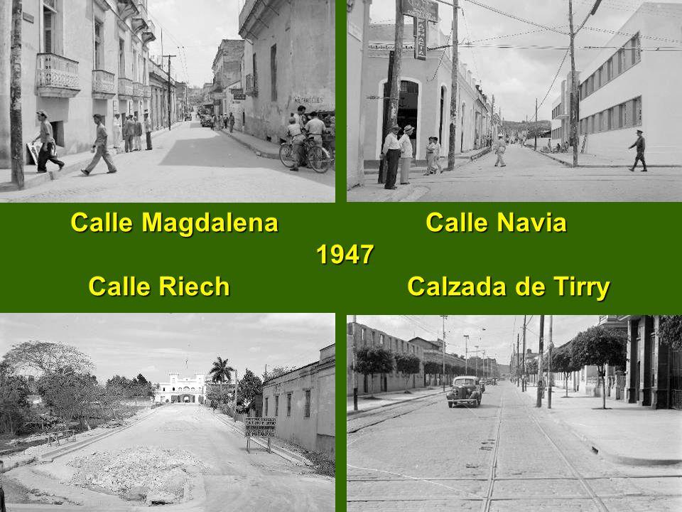 Calle Magdalena Calle Navia 1947 Calle Riech Calzada de Tirry Calle Magdalena Calle Navia 1947 Calle Riech Calzada de Tirry