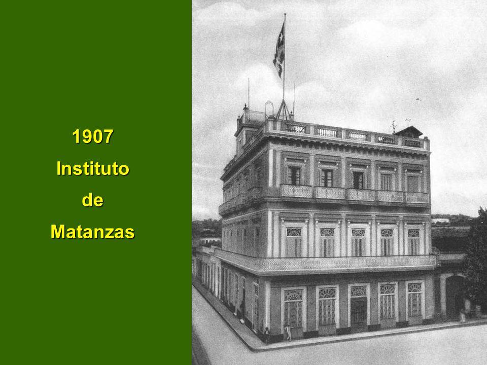 1907 Instituto de Matanzas