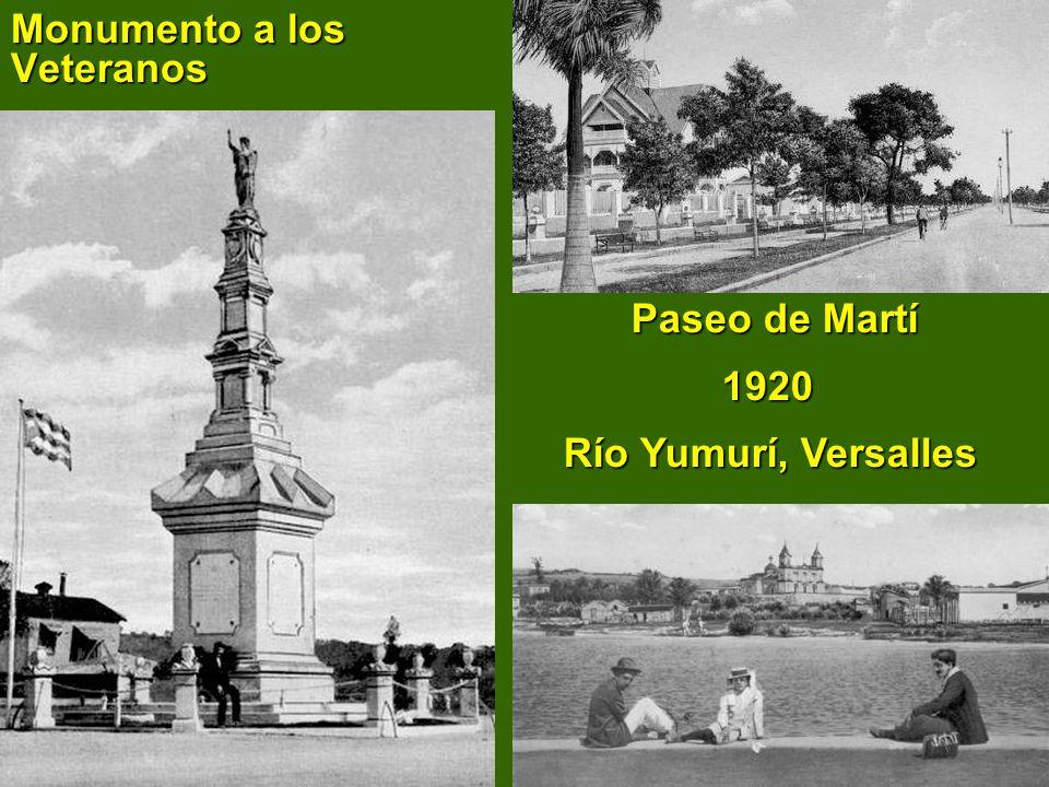 Monumento a los Veteranos Paseo de Martí 1920 Río Yumurí, Versalles Paseo de Martí 1920 Río Yumurí, Versalles