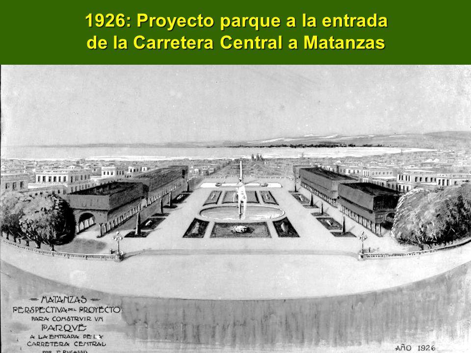 1926: Proyecto parque a la entrada de la Carretera Central a Matanzas