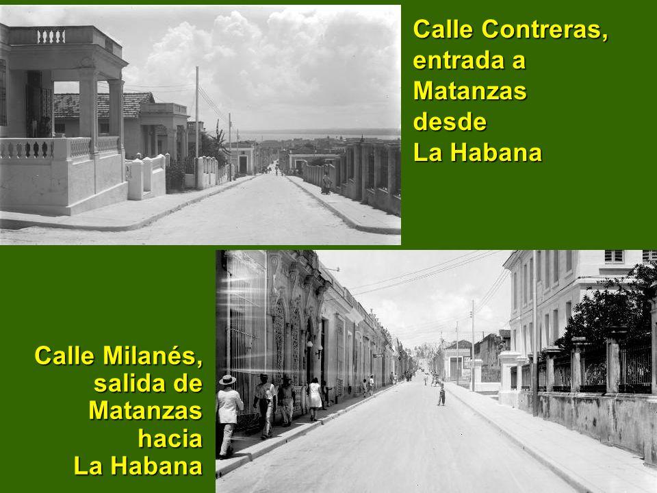 Calle Contreras, entrada a Matanzas desde La Habana Calle Milanés, salida de Matanzas hacia La Habana