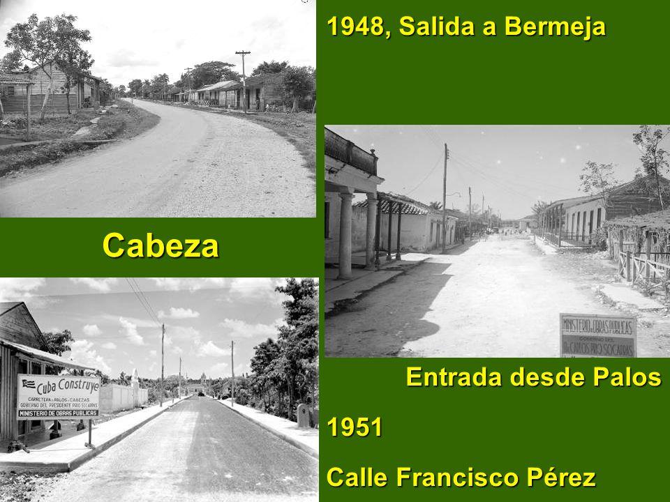 1948, Salida a Bermeja Cabeza Cabeza Entrada desde Palos 1951 Calle Francisco Pérez Entrada desde Palos 1951 Calle Francisco Pérez