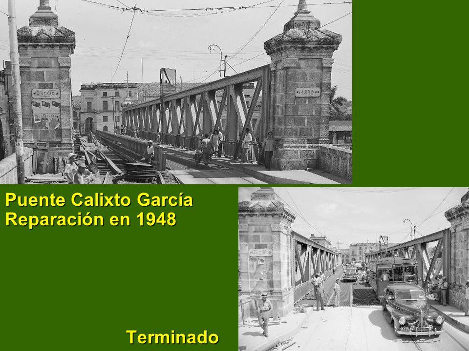 Puente Calixto García Reparación en 1948 Terminado
