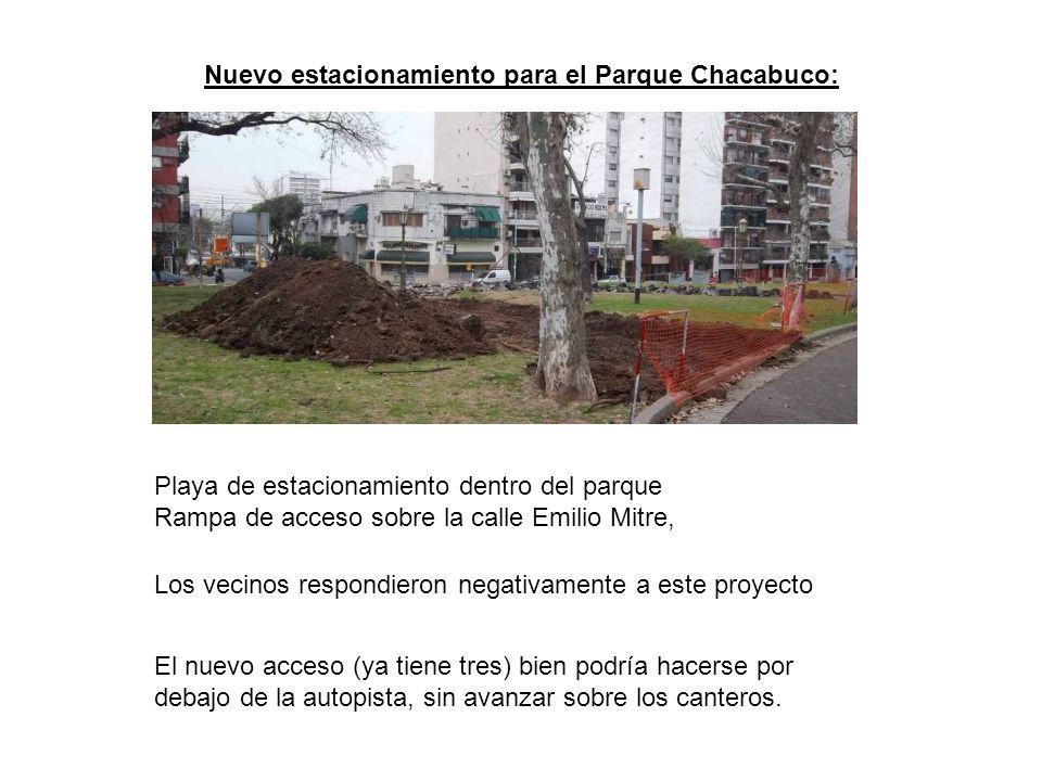 Nuevo estacionamiento para el Parque Chacabuco: Los vecinos respondieron negativamente a este proyecto El nuevo acceso (ya tiene tres) bien podría hacerse por debajo de la autopista, sin avanzar sobre los canteros.