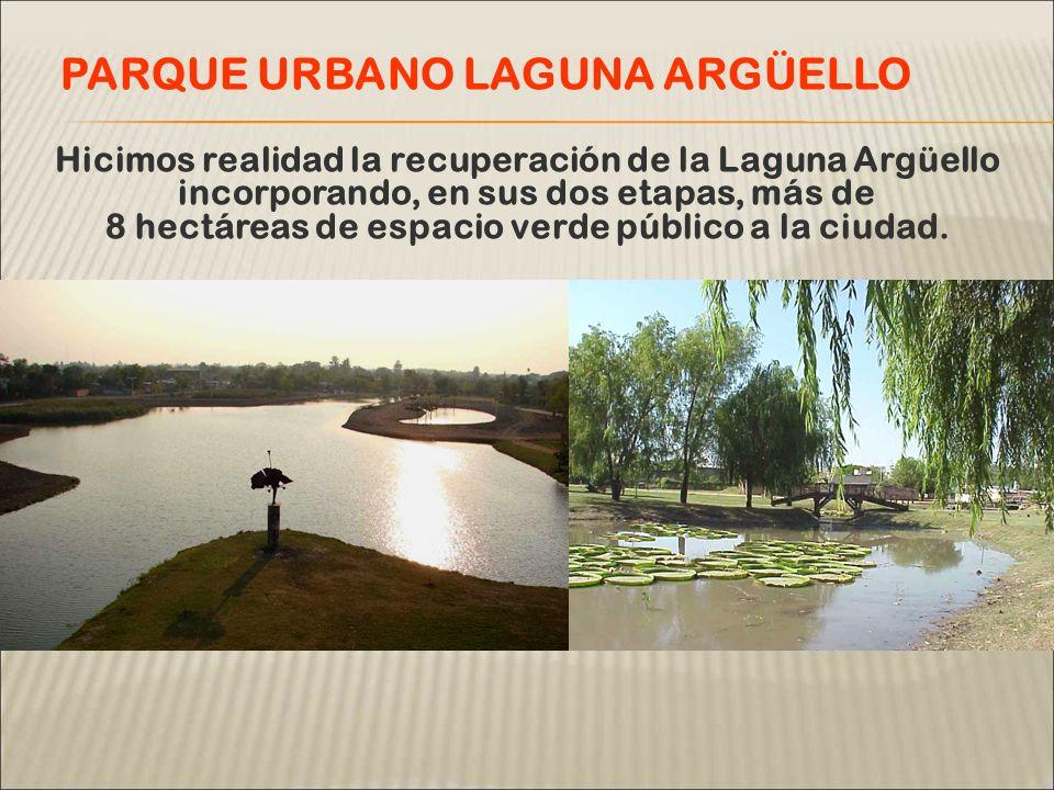 Hicimos realidad la recuperación de la Laguna Argüello incorporando, en sus dos etapas, más de 8 hectáreas de espacio verde público a la ciudad.