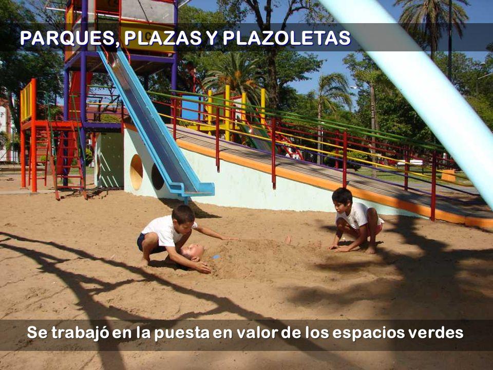 Se trabajó en la puesta en valor de los espacios verdes PARQUES, PLAZAS Y PLAZOLETAS PARQUES, PLAZAS Y PLAZOLETAS