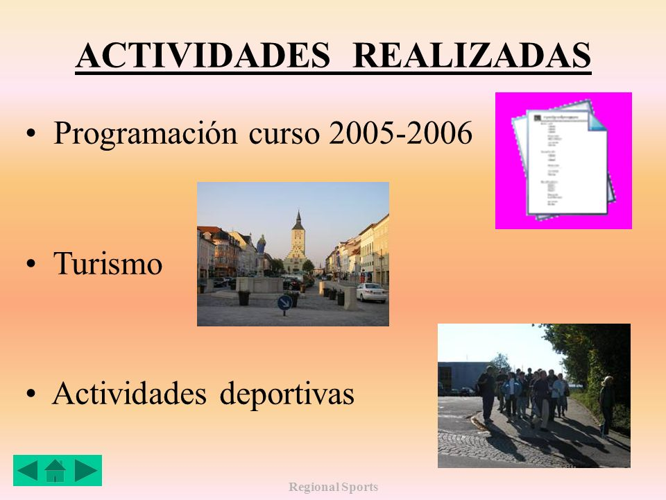 Regional Sports ACTIVIDADES REALIZADAS Programación curso 2005-2006 Turismo Actividades deportivas