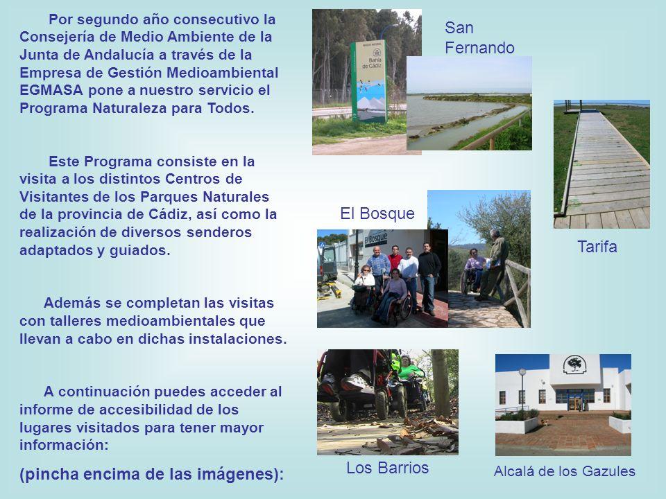 Por segundo año consecutivo la Consejería de Medio Ambiente de la Junta de Andalucía a través de la Empresa de Gestión Medioambiental EGMASA pone a nuestro servicio el Programa Naturaleza para Todos.