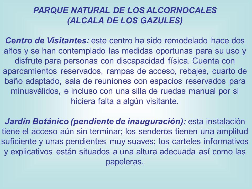 PARQUE NATURAL DE LOS ALCORNOCALES (ALCALA DE LOS GAZULES) Centro de Visitantes: este centro ha sido remodelado hace dos años y se han contemplado las