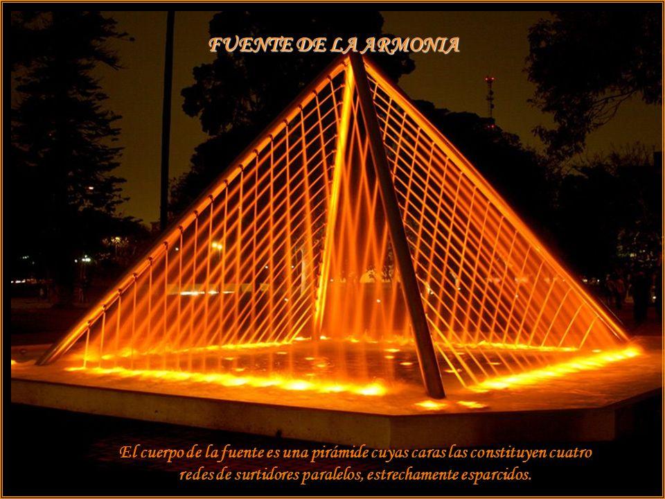FUENTE DE LA ARMONIA El cuerpo de la fuente es una pirámide cuyas caras las constituyen cuatro redes de surtidores paralelos, estrechamente esparcidos.