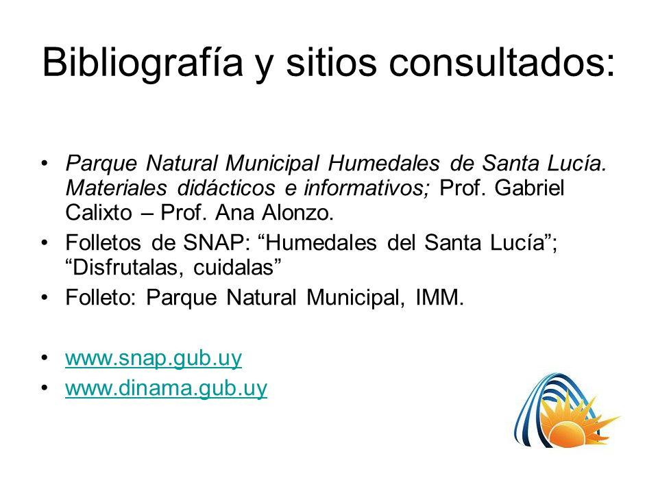 Bibliografía y sitios consultados: Parque Natural Municipal Humedales de Santa Lucía. Materiales didácticos e informativos; Prof. Gabriel Calixto – Pr