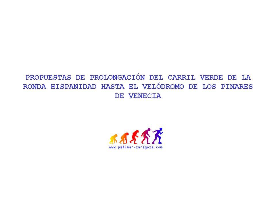PROPUESTAS DE PROLONGACIÓN DEL CARRIL VERDE DE LA RONDA HISPANIDAD HASTA EL VELÓDROMO DE LOS PINARES DE VENECIA