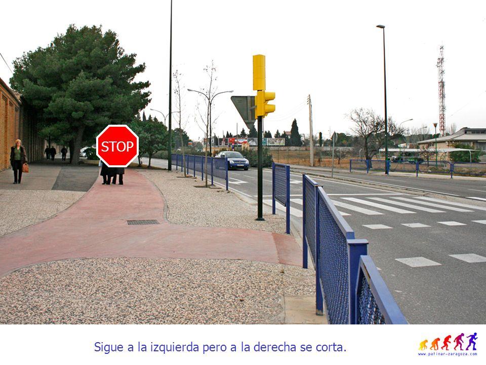 Sigue a la izquierda pero a la derecha se corta. STOP
