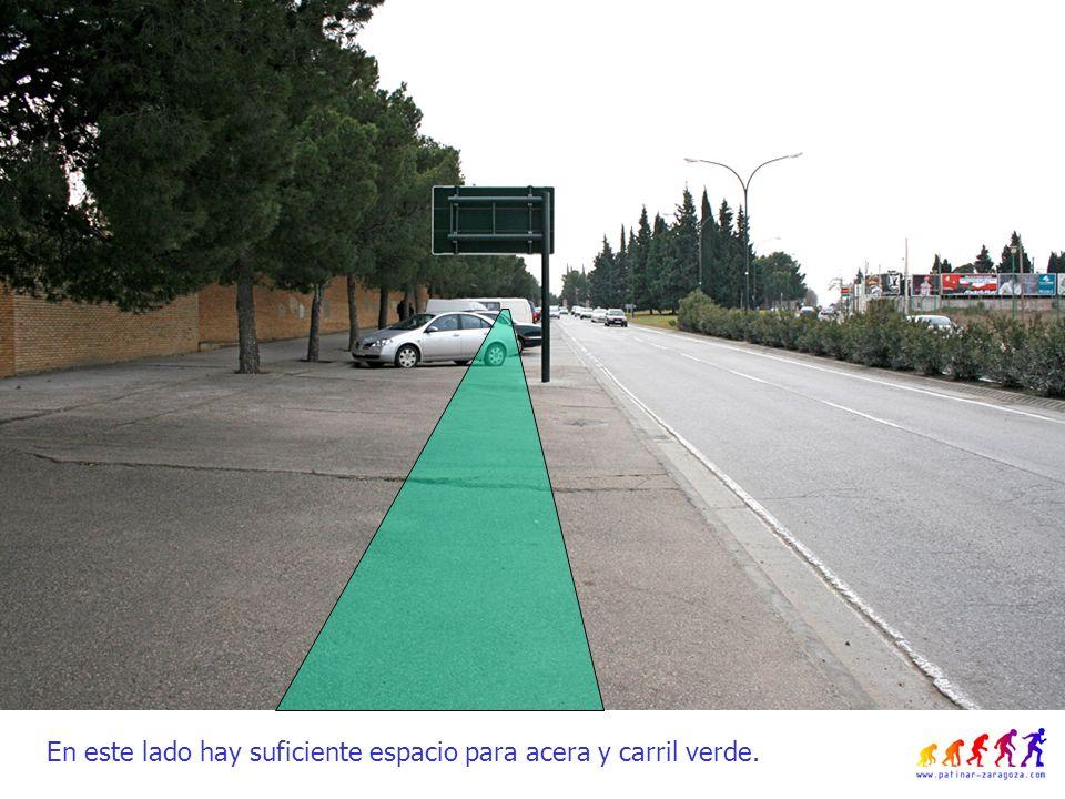 En este lado hay suficiente espacio para acera y carril verde.