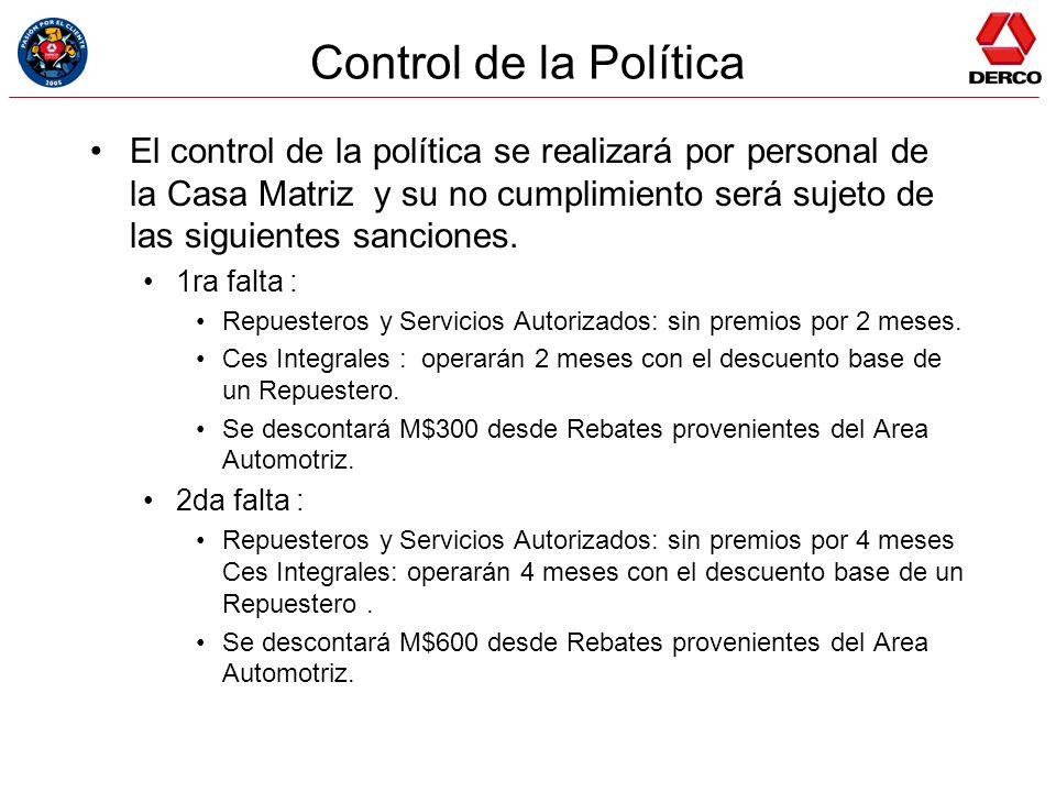 Control de la Política El control de la política se realizará por personal de la Casa Matriz y su no cumplimiento será sujeto de las siguientes sancio