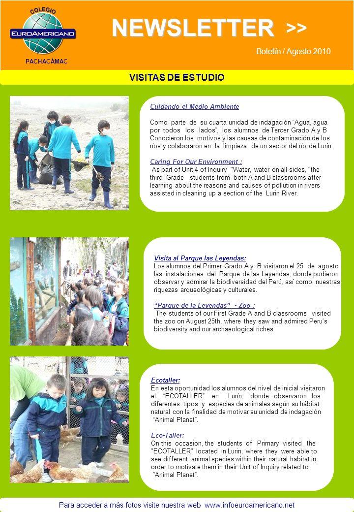 PACHACÁMAC NEWSLETTER >> Boletín / Agosto 2010 Visita al Parque las Leyendas: Los alumnos del Primer Grado A y B visitaron el 25 de agosto las instalaciones del Parque de las Leyendas, donde pudieron observar y admirar la biodiversidad del Perú, así como nuestras riquezas arqueológicas y culturales.
