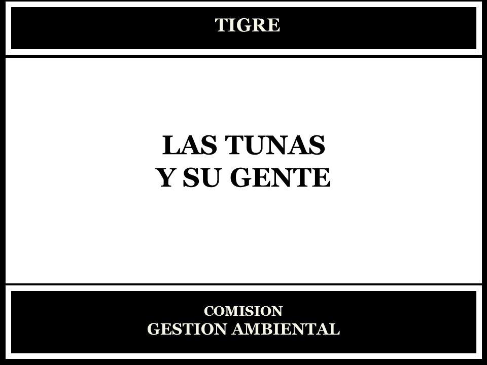 TIGRE COMISION GESTION AMBIENTAL LAS TUNAS Y SU GENTE