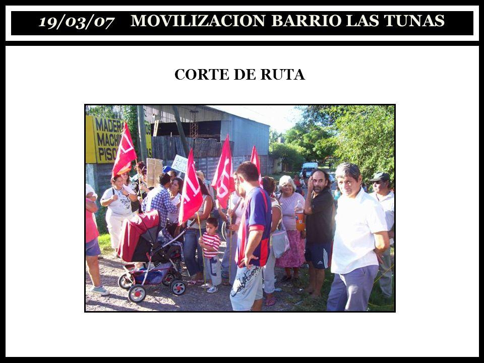 19/03/07 MOVILIZACION BARRIO LAS TUNAS CORTE DE RUTA