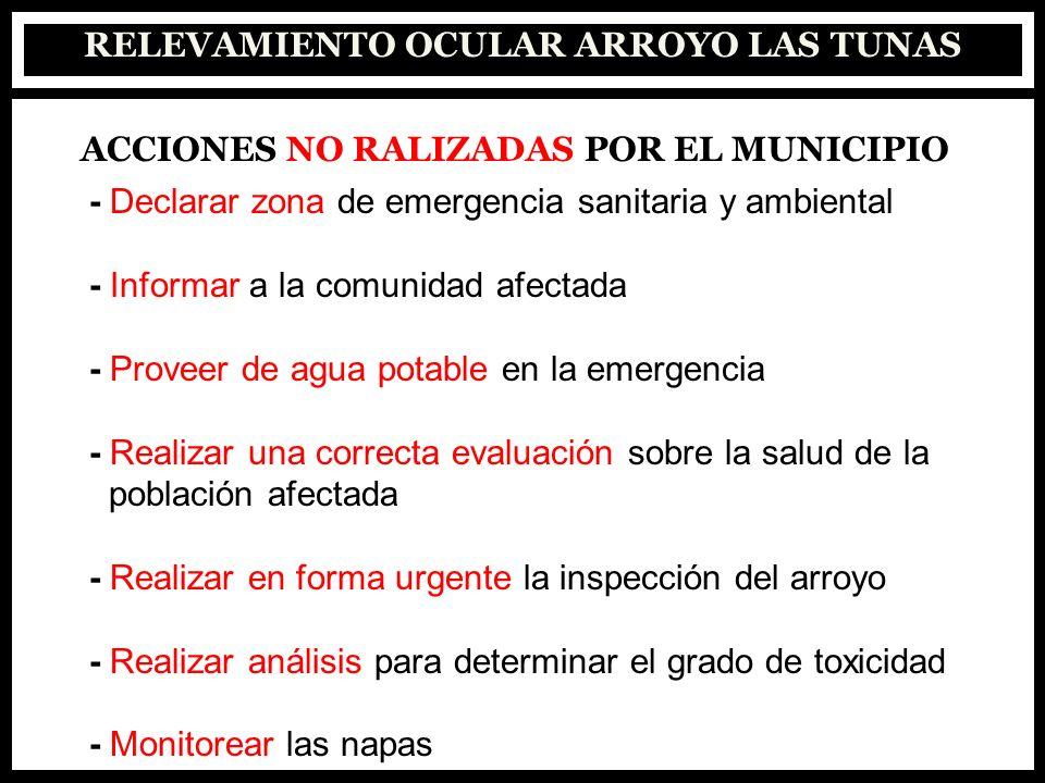 RELEVAMIENTO OCULAR ARROYO LAS TUNAS ACCIONES NO RALIZADAS POR EL MUNICIPIO - Declarar zona de emergencia sanitaria y ambiental - Informar a la comuni