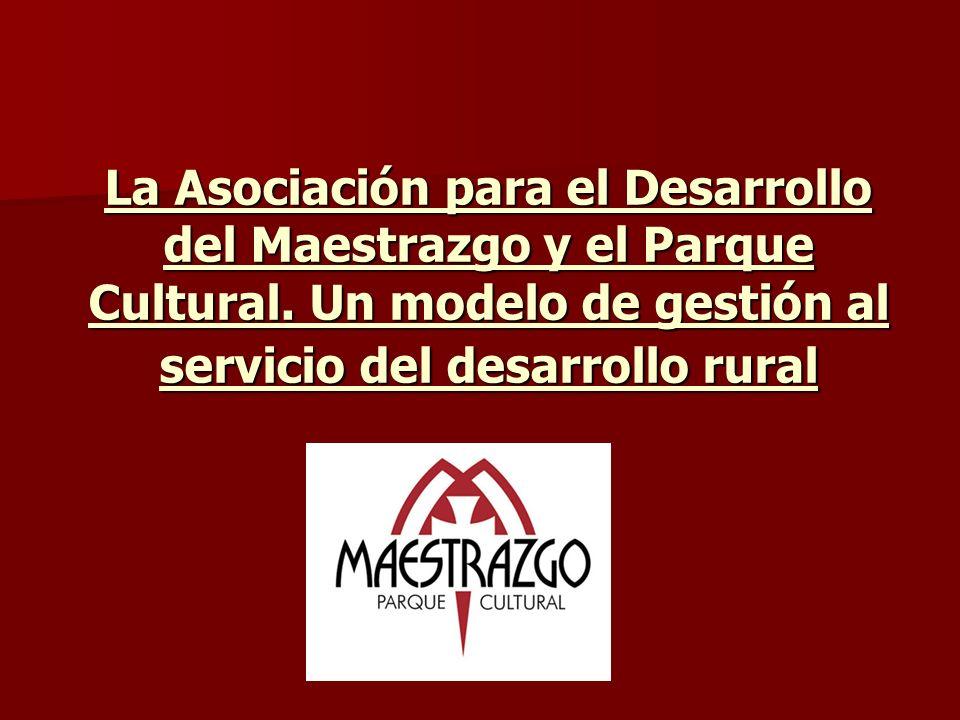 La Asociación para el Desarrollo del Maestrazgo y el Parque Cultural. Un modelo de gestión al servicio del desarrollo rural